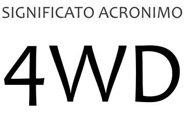 Significato acronimo 4WD