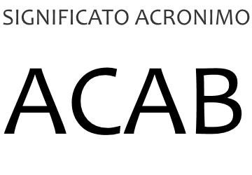 Significato acronimo ACAB