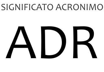 Significato acronimo ADR
