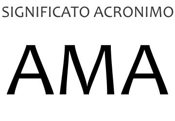 Significato acronimo AMA