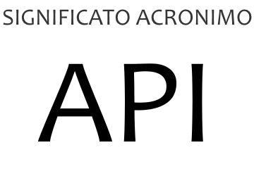 Significato acronimo API