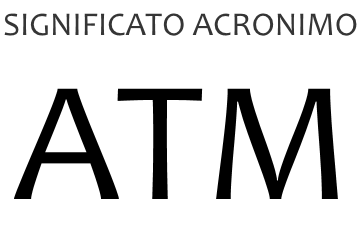 Significato acronimo ATM