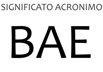 Significato acronimo BAE