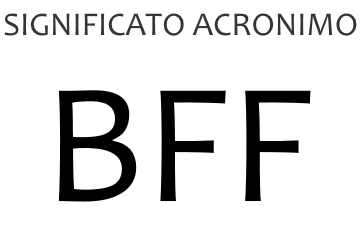 Significato acronimo BFF