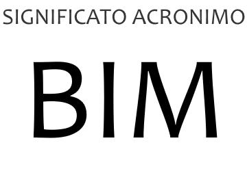Significato acronimo BIM