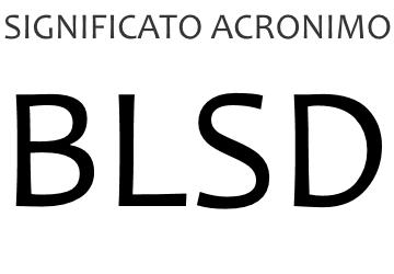 Significato acronimo BLSD