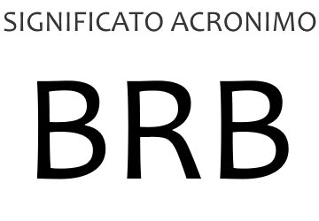Significato acronimo BRB
