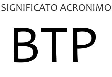 Significato acronimo BTP