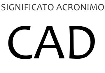 Significato acronimo CAD