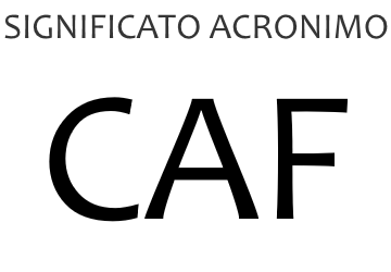 Significato acronimo CAF