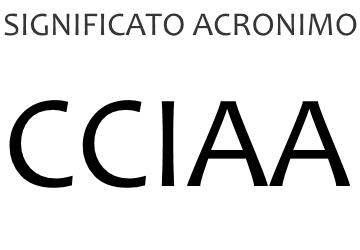 Significato acronimo CCIAA