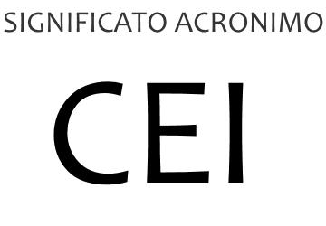 Significato acronimo CEI