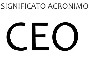 Significato acronimo CEO