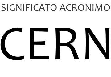 Significato acronimo CERN