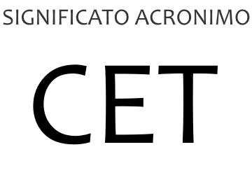 Significato acronimo CET