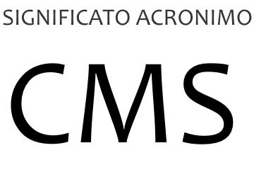 Significato acronimo CMS