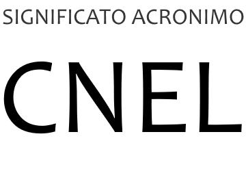 Significato acronimo CNEL