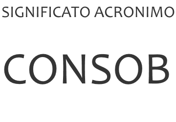 Significato acronimo CONSOB