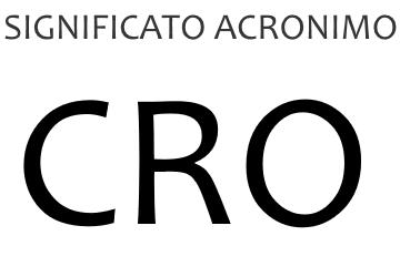 Significato acronimo CRO