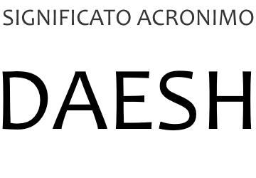Significato acronimo DAESH