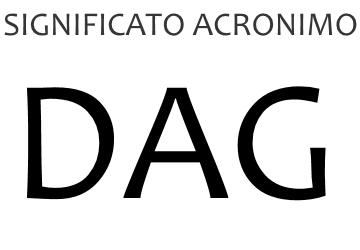 Significato acronimo DAG