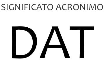 Significato acronimo DAT