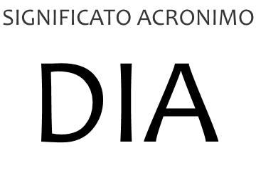 Significato acronimo DIA