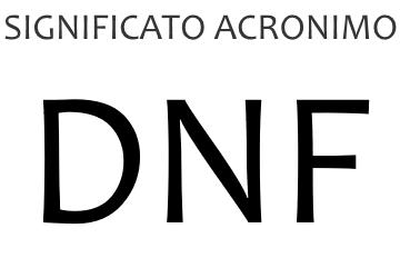 Significato acronimo DNF