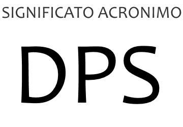 Significato acronimo DPS