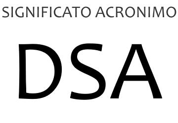 Significato acronimo DSA