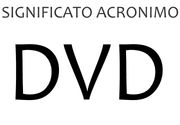 Significato acronimo DVD