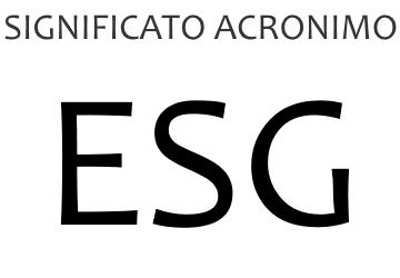 Significato acronimo ESG