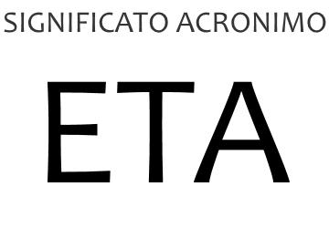 Significato acronimo ETA