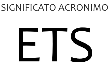 Significato acronimo ETS