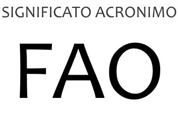 Significato acronimo FAO