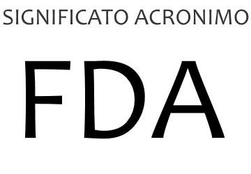 Significato acronimo FDA