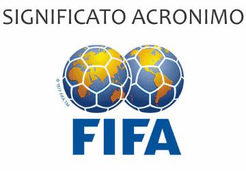 Significato acronimo FIFA
