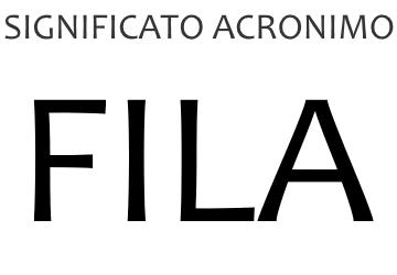 Significato acronimo FILA