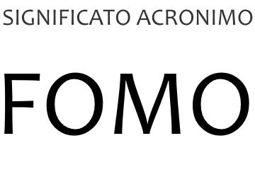 Significato acronimo FOMO