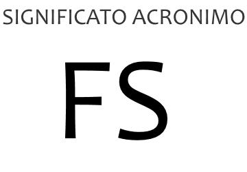 Significato acronimo FS