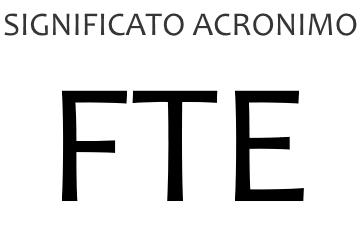 Significato acronimo FTE