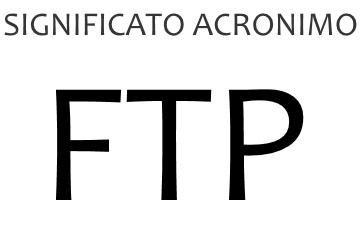 Significato acronimo FTP