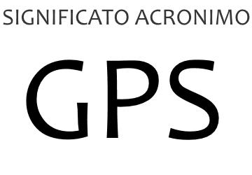 Significato acronimo GPS
