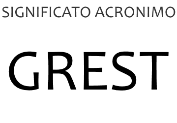 Significato acronimo GREST