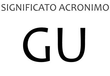 Significato acronimo GU