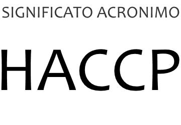 Significato acronimo HACCP
