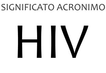 Significato acronimo HIV
