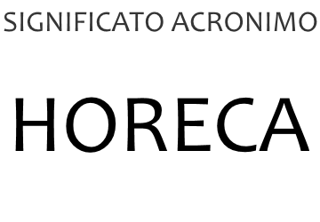 Significato acronimo HORECA