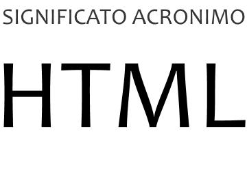 Significato acronimo HTML