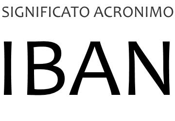 Significato acronimo IBAN